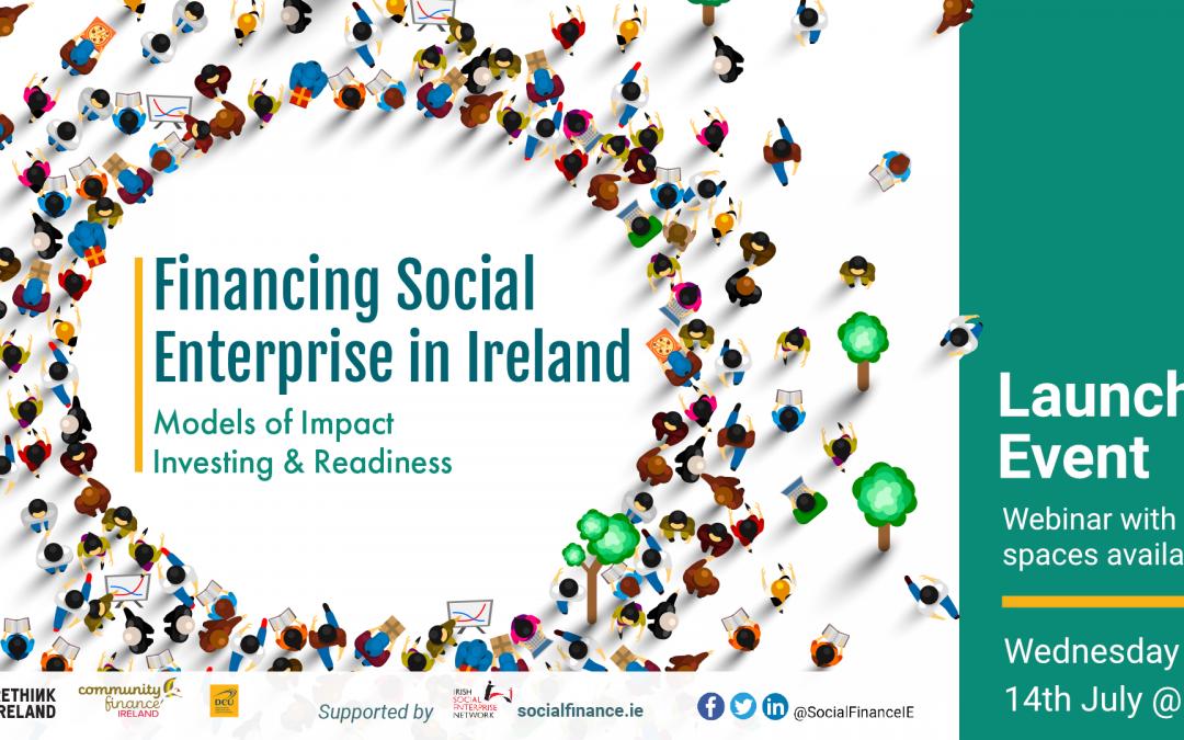 Financing Social Enterprise in Ireland Launch 14th July 2021